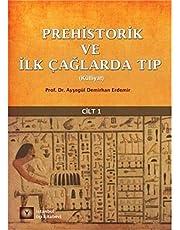 Prehistorik ve İlk Çağlarda Tıp Cilt - 1: Külliyat