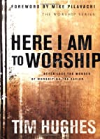 Here I Am to Worship: Never Lose the Wonder of Worshiping the Savior (Worship Series)