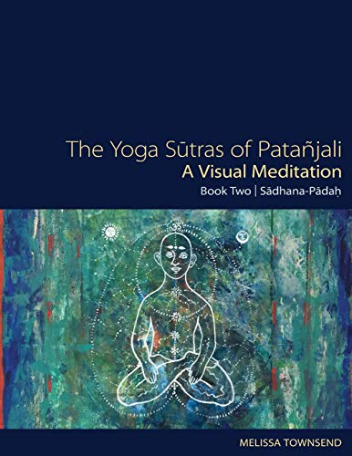 Price comparison product image The Yoga Sutras of Patanjali - A Visual Meditation: Book Two: Sadhana Padah (The Yoga Sutras of Patanjali - A Visual Meditation)