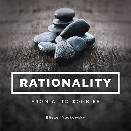 Rationality: From AI to Zombies audiobook cover art