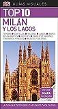 Guía Visual Top 10 Milán y los lagos: La guía que descubre lo mejor de cada ciudad (GUIAS TOP10)