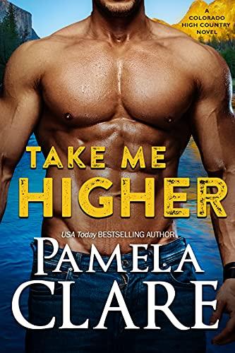 Take Me Higher: A Colorado High Country Novel (English Edition)