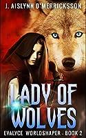 Lady Of Wolves (Evalyce - Worldshaper Vol. 2)