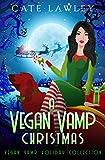 A Vegan Vamp Christmas: Vegan Vamp Holiday Collection (English Edition)