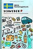 Schweden Mein Reisetagebuch: Kinder Reise Aktivitätsbuch zum Ausfüllen, Eintragen, Malen, Einkleben A5 - Ferien unterwegs Tagebuch zum Selberschreiben - Urlaubstagebuch Journal für Mädchen, Jungen
