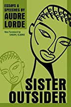 By Audre Lorde - Sister Outsider: Essays and Speeches (Crossing Press Feminist Series) (Reprint) (10/23/13)
