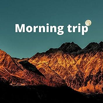 Morning trip