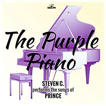 The Purple Piano: Steven C. Performs the Songs of Prince