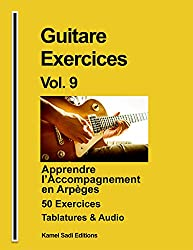 Guitare Exercices Vol. 9: Apprendre l\'Accompagnement en Arpèges (French Edition)