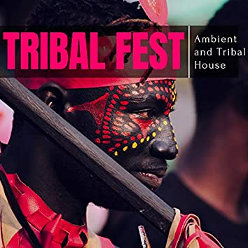 Tribal Fest - Ambient And Tribal House