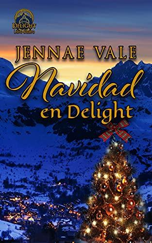 Navidad Encantada: Libro Cuatro de la Serie Delight de Jennae Vale