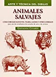 Arte Y Técnica Del Dibujo. Animales Salvajes (Arte Y Tecnica...