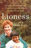 Lioness: The extraordinary untold story of Sue Brierley, mother of Saroo, the boy known as LION (English Edition)