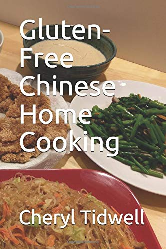 Gluten-Free Chinese Home Cooking