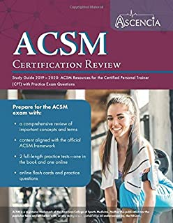 ACSM Certification Review Study Guide 2019-2020: ACSM Resources for the Certified Personal Trainer (CPT) with Practice Exam Questions