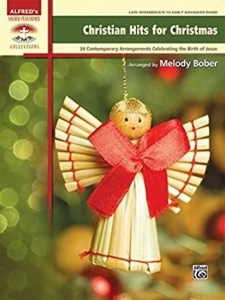Christian Hits for Christmas: 24 Contemporary Arrangements Celebrating the Birth of Jesus