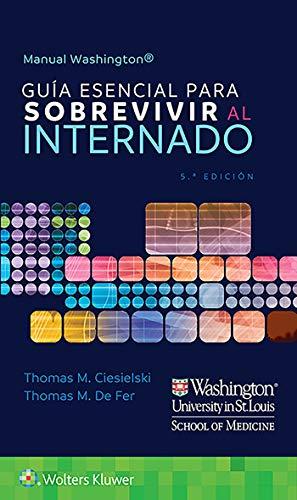 Manual Washington. Guía esencial para sobrevivir al internado (Spanish Edition)