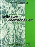 The Geology of the Belingwe Greenstone Belt, Zimbabwe: A study of Archaean continental crust (Geological Society of Zimbabwe, Special Publications 2)