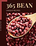 365 Unique Bean Recipes: The Highest Rated Bean Cookbook You Should Read (English Edition)