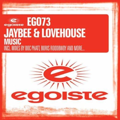 Jaybee & Lovehouse