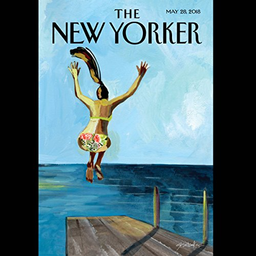The New Yorker, May 28th 2018 (Jeffrey Toobin, Jennifer Gonnerman, Alice Gregory) audiobook cover art