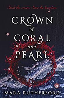 Crown of Coral and Pearl by [Mara Rutherford]