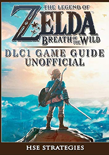 The Legend of Zelda Breath of the Wild DLC 1 Game Guide...