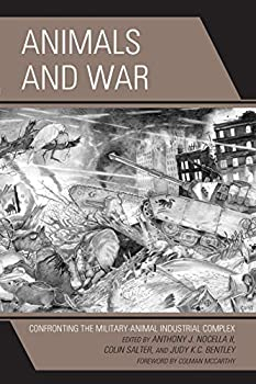 Paperback Animals and War : Confronting the Military-Animal Industrial Complex Book
