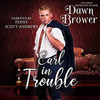 Earl in Trouble     Bluestockings Defying Rogues, Book 4              By:                                                                                                                                 Dawn Brower                               Narrated by:                                                                                                                                 Penny Scott-Andrews                      Length: 2 hrs and 54 mins     1 rating     Overall 5.0