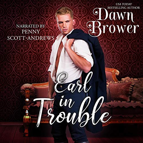 Earl in Trouble     Bluestockings Defying Rogues, Book 4              Written by:                                                                                                                                 Dawn Brower                               Narrated by:                                                                                                                                 Penny Scott-Andrews                      Length: 2 hrs and 54 mins     Not rated yet     Overall 0.0