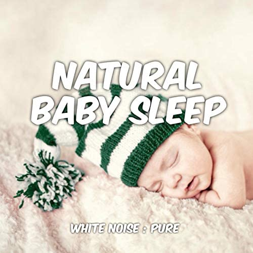 Natural Baby Sleep feat. White Noise System & Natural Deep Sleep