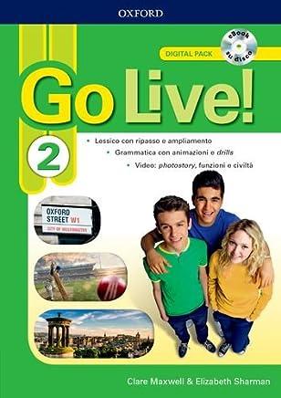 Go live. Digital pack. Per la Scuola media. Con ebook. Con espansione online [Lingua inglese]: 2