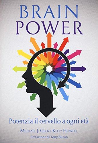 Brain power. Potenzia il cervello a ogni età