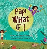 Papi What if I...?