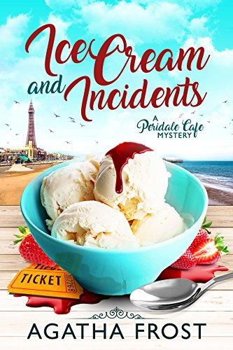 Ice Cream and Incidents (Peridale Cafe Cozy Mystery Book 13)