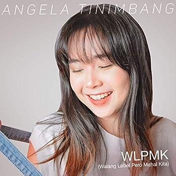 WLPMK (Walang Label Pero Mahal Kita)