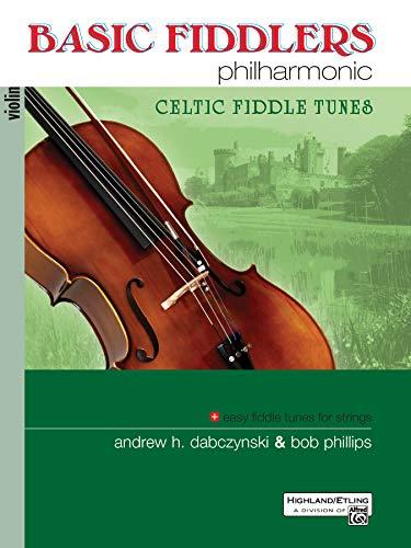 Basic Fiddlers Philharmonic Celtic Fiddle Tunes: Violin (Philharmonic Series)