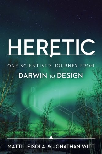 Heretic: One Scientist's Journey from Darwin to Design