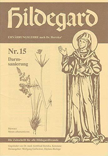 Hildegard. Ernährungslehre nach Dr. Hertzka. De Zeitschrift für alle Hildegardfreunde. Nr. 15: Darmsanierung