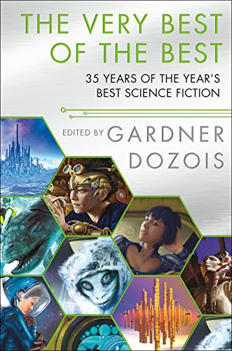 The Very Best of the Best: 35 Years of The Year\'s Best Science Fiction (English Edition)