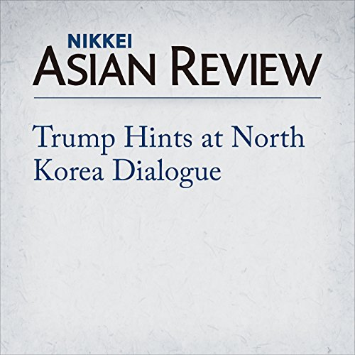 Trump Hints at North Korea Dialogue | Hiroshi Minegishi