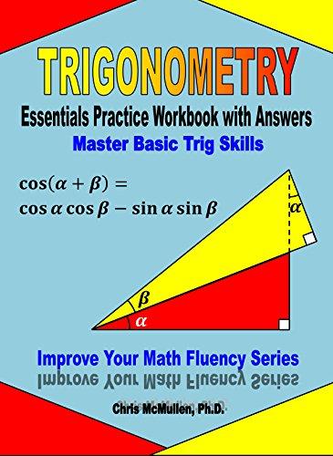 Trigonometry Essentials Practice Workbook with Answers: Master Basic Trig Skills (Improve Your Math Fluency) (English Edition)