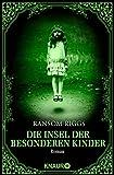 Die Insel der besonderen Kinder: Roman - Ransom Riggs
