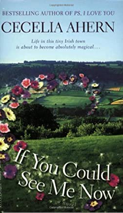 If You Could See Me Now by Cecelia Ahern(2007-08-01)
