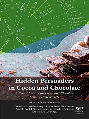 Hidden Persuaders in Cocoa and Chocolate: A Flavor Lexicon for Cocoa and Chocolate Sensory Professionals (English Edition)