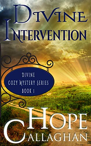 Divine Intervention: A Divine Cozy Mystery (Divine Christian Cozy Mysteries Series Book 1) by [Hope Callaghan]