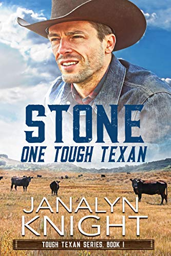 Stone One Tough Texan (Tough Texan Series Book 1) by [Janalyn Knight]