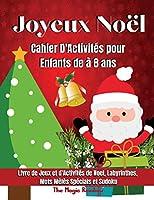 Joyeux Noël-Cahier d'Activités pour Enfants de 4 à 8 ans: Livre de jeux et d' Activités de Noël- Coloriages de Noël, Labyrinthes, Mots Mélés Spécials et Sudokus