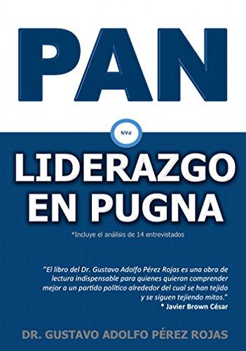 PAN: Liderazgo en pugna de [Gustavo Adolfo Pérez Rojas, Gerson Rodigo Hernández Mecalco]