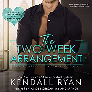 The Two Week Arrangement                   By:                                                                                                                                 Kendall Ryan                               Narrated by:                                                                                                                                 Jacob Morgan,                                                                                        Andi Arndt                      Length: 5 hrs and 7 mins     125 ratings     Overall 4.5